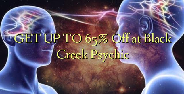 Pata hadi 65% Ondoka kwenye Psychic ya Black Creek