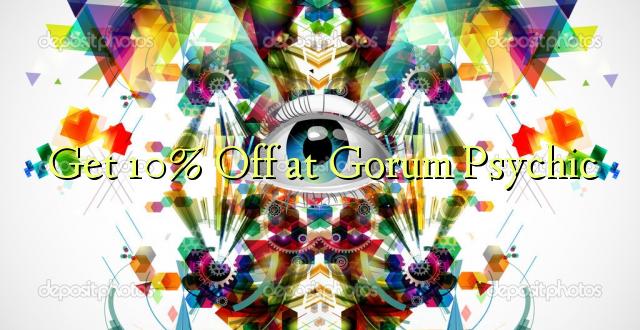 Pumzika 10% huko Gorum Psychic