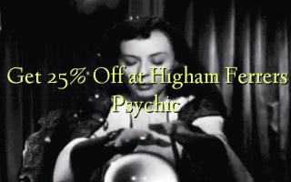Pata 25% Toa kwenye Higham Ferrers Psychic