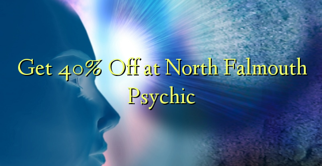 Saņemiet 40% off North Falmouth Psychic