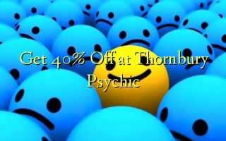 Get 40% Off at Thornbury Psychic