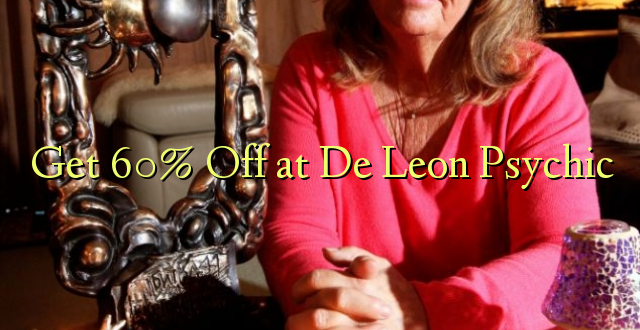 Tenga 60% kwa De Leon Psychic