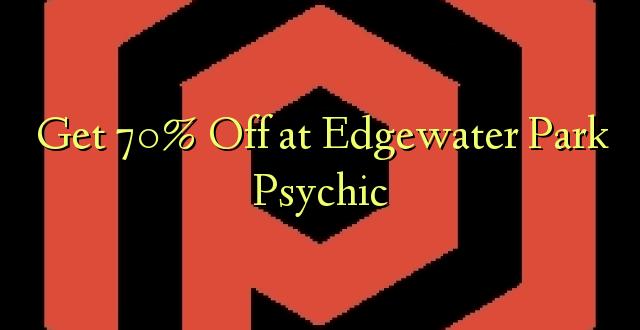 Pata 70% Toka kwenye Edgewater Park Psychic