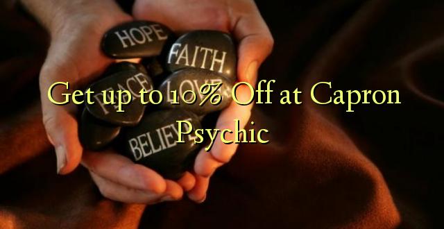 Anuka hadi 10% Ondoka kwa Capron Psychic
