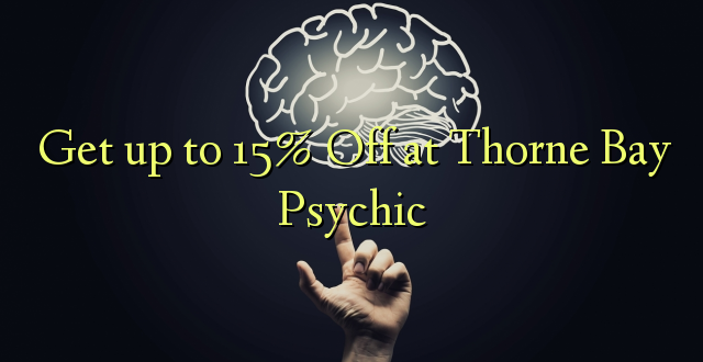 Anuka hadi 15% Oka Thorne Bay Psychic