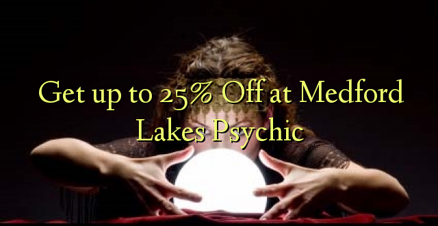 Amka hadi 25% Off at Medford Lakes Psychic