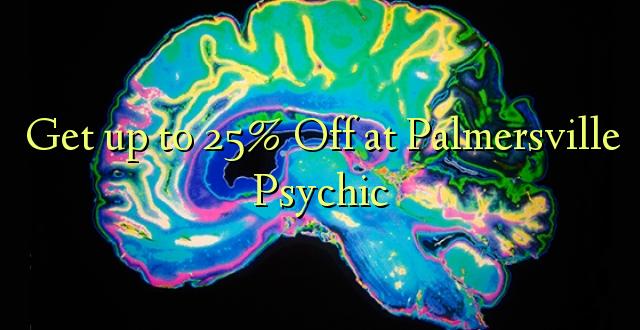 Anuka hadi 25% Oka huko Palmersville Psychic
