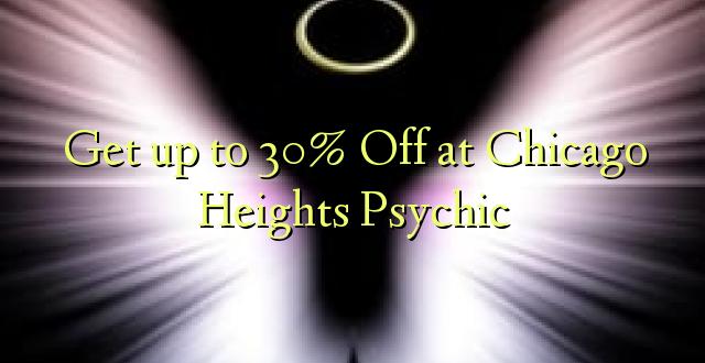 Anuka hadi 30% Oka huko Chicago Heights Psychic
