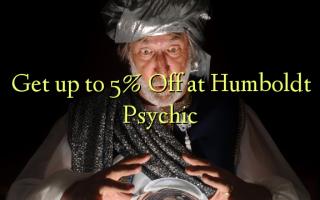 Pata hadi 5% Toka kwenye Humboldt Psychic