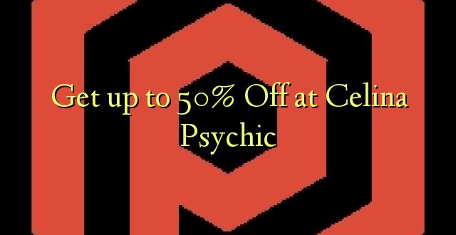 Pata hadi 50% Pungua kwenye Celina Psychic