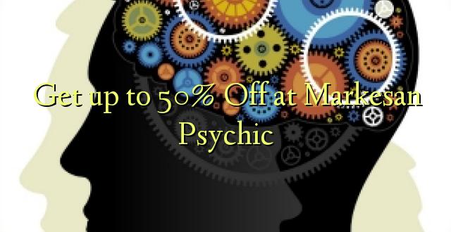 Pata hadi 50% Toka kwenye Markesan Psychic
