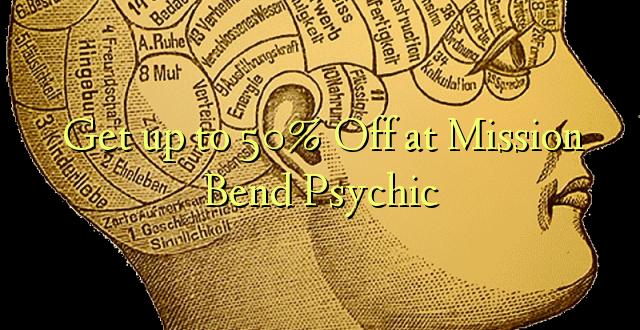 Amka hadi 50% Off at Mission Bend Psychic
