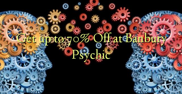 Anuka hadi 70% Off at Banbury Psychic