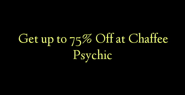 Amka hadi 75% Off at Chaffee Psychic