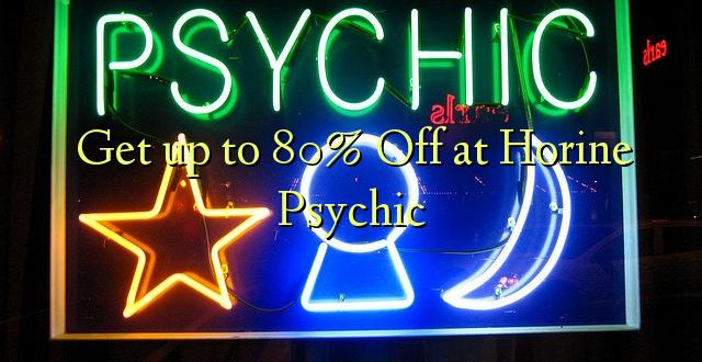 Pata hadi 80% Toa kwenye Horine Psychic