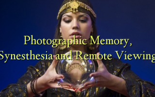 Photographic Memory, Synesthesia és Remote Viewing