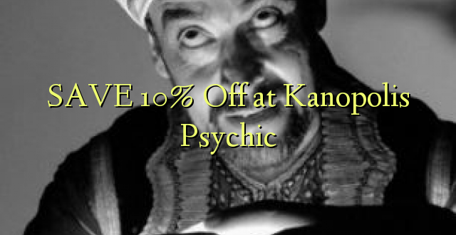 SAVE 10% Off at Kanopolis Psychic