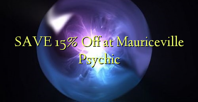 SAVE 15% Off at Mauriceville Psychic