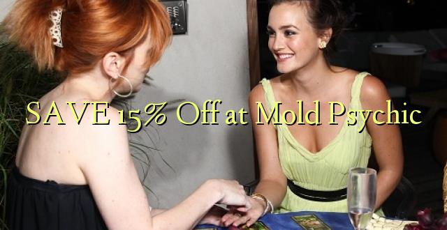 SAVE 15% Ondoka kwenye Psychic ya Mold