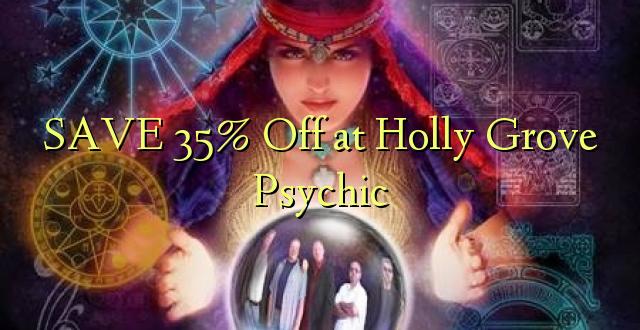 SAA 35% Oka kwa Holly Grove Psychic