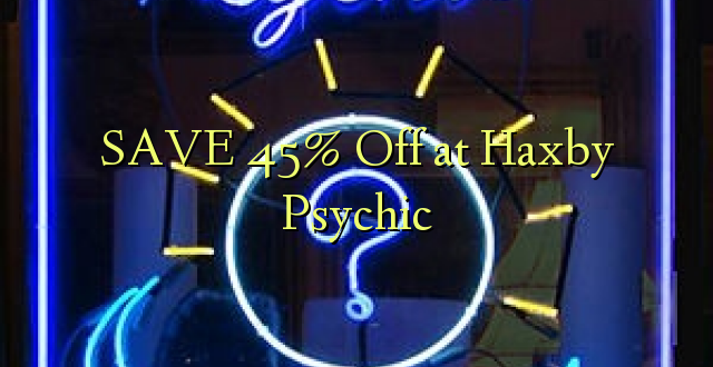 SAA 45% Off at Haxby Psychic