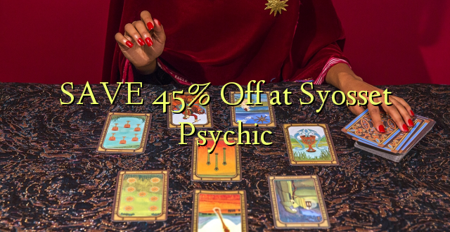 SAA 45% Off at Syosset Psychic