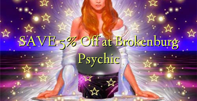 SAVE 5% Off at Brokenburg Psychic