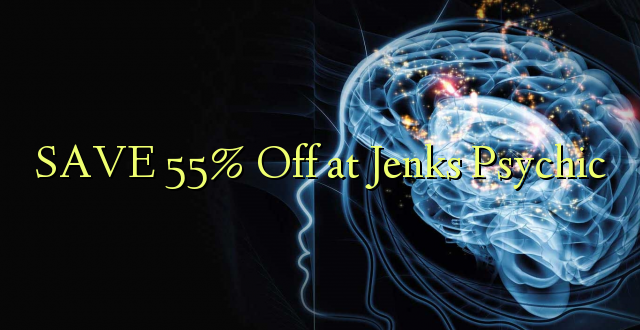 SAVE 55% Off at Jenks Psychic