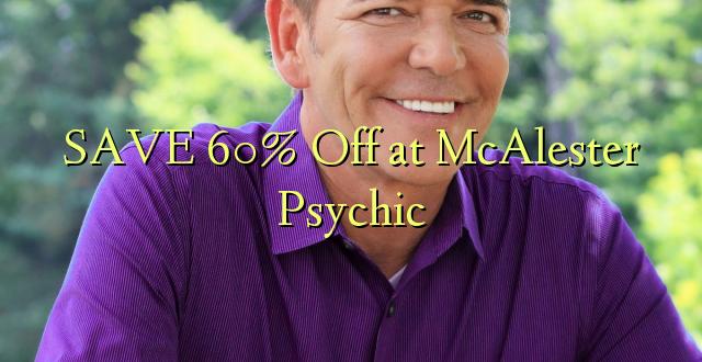 SAVE 60% Toka kwenye McAlester Psychic