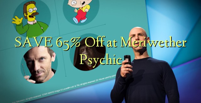 SAVE 65% Off at Meriwether Psychic