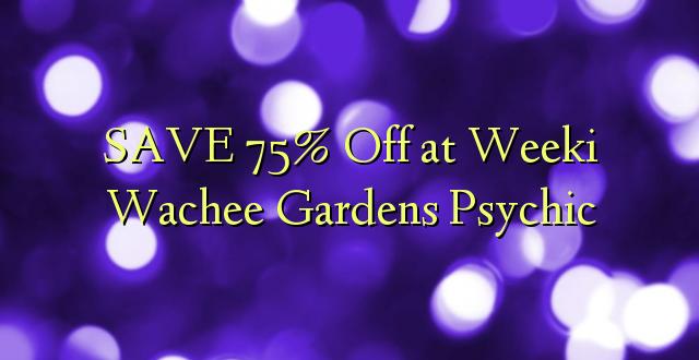 SAVE 75% Off at Weeki Wachee Bustani Psychic