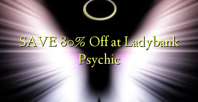 SAVE 80% atlaide Ladybank Psychic