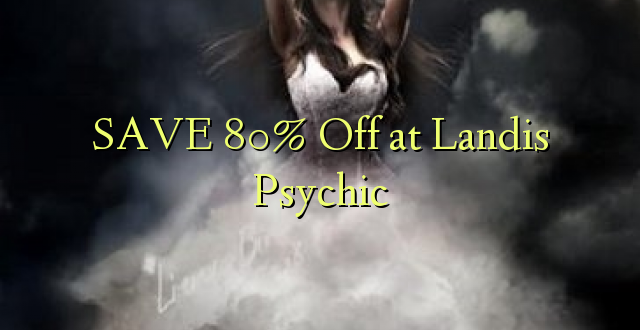 SAA 80% Off at Landis Psychic