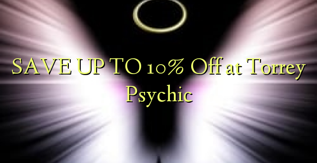 BONYEZA KWA 10% Ondoka huko Torrey Psychic