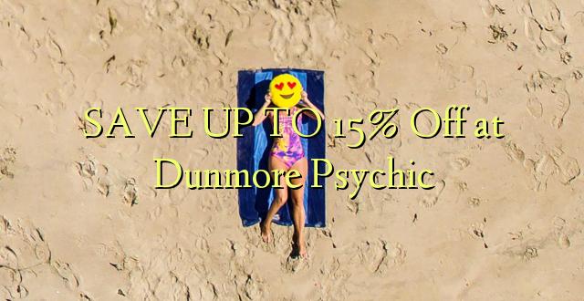 SAVE UP TO 15% Toka kwenye Dunmore Psychic