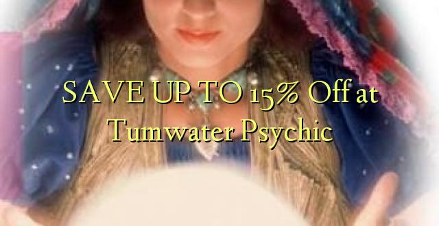 BONYEZA KWA 15% Ondoka huko Tumwater Psychic