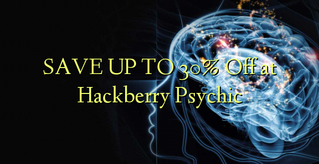 SAVE UP TO 30% Off katika Hackberry Psychic