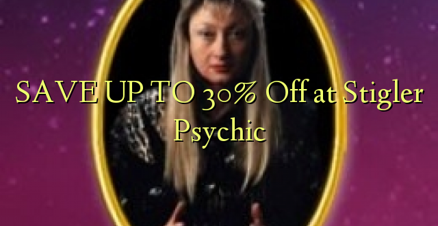 BONYEZA KWA 30% Off at Stigler Psychic