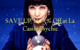 SPAR OP TIL 5% Off ved La Casita Psychic