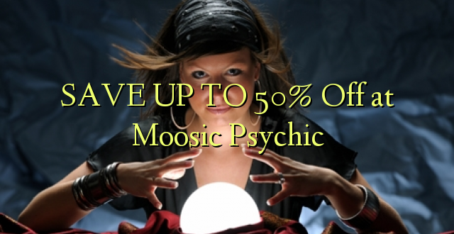 BONYEZA KWA 50% Off at Moosic Psychic