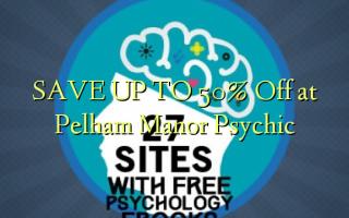 SAVE UP TO 50% Toa kwenye Pelham Manor Psychic
