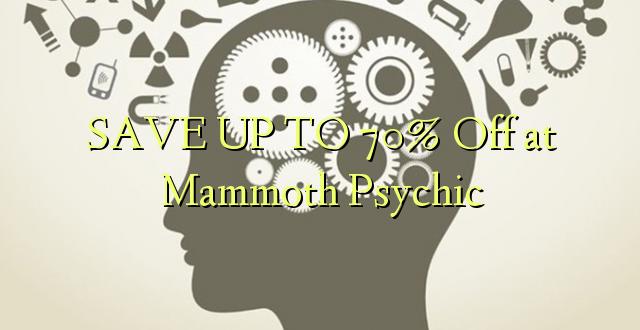 BONYEZA KWA 70% Okoa kwa Mammoth Psychic