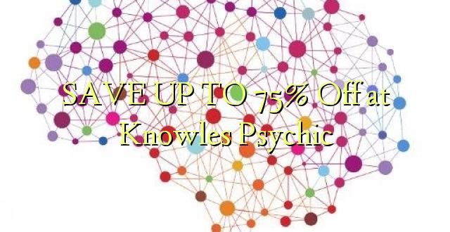 BONYEZA KWA 75% Off at knowles Psychic