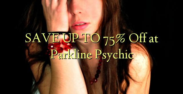 BONYEZA KWA 75% Okoa Parkline Psychic