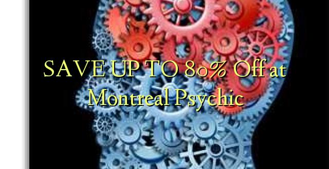 BONYEZA KWA 80% Ondoka kwa Montreal Psychic