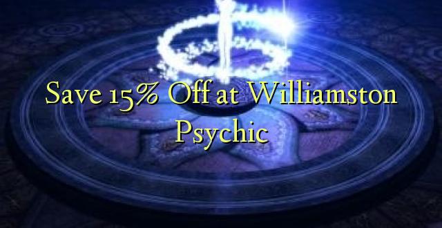 Okoa 15% Off kwa Williamston Psychic