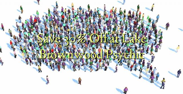 Okoa 30% Zilizowekwa katika Lake Lakewoodwood Psychic