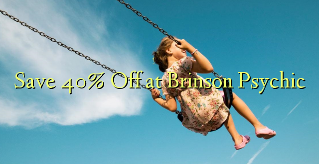 Okoa 40% Off huko Brinson Psychic