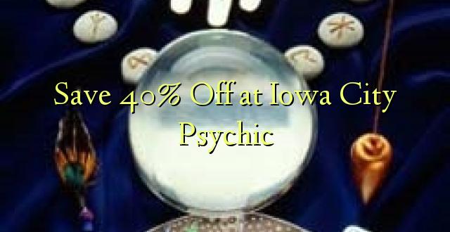 Okoa 40% Off katika Iowa City Psychic