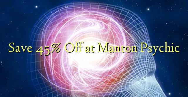 Okoa 45% Off huko Manton Psychic